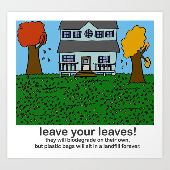 Leave your leaves! Art Print