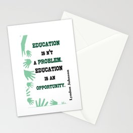 Education is an opportunity Inspirational Typography Quote Stationery Cards