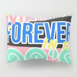 FOREVER LIVING IN THE 90'S Pillow Sham