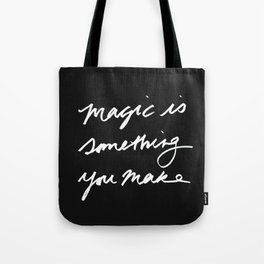 Magic is something you make #2 Tote Bag