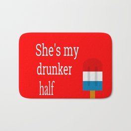 4th Of July, She's My Drunker Half, BFF Gift Bath Mat