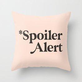 Spoiler Alert Throw Pillow