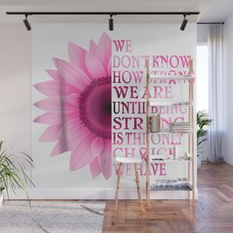 being strong pink flower breast cancer awareness Wall Mural