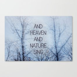 And Heaven And Nature Sing Canvas Print