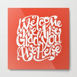 We're Glad You're Here (KETCHUP) Metal Print