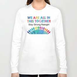 We Are All In This Together Long Sleeve T-shirt