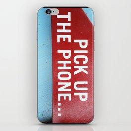 Pick Up The Phone... iPhone Skin