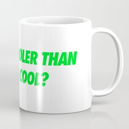 #TBT - WHATSCOOLERTHANBEINGCOOL? Coffee Mug