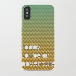 Today Can Be An Adventure Poster Teal Yellow Chevron iPhone Case