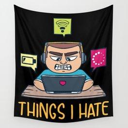 Programmer T-Shirt: Things I Hate I Internet I Humor Wall Tapestry