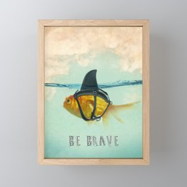 Be Brave - Brilliant Disguise Framed Mini Art Print