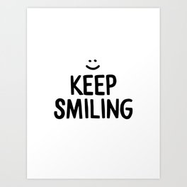 Keep Smiling Happiness Quote Art Print