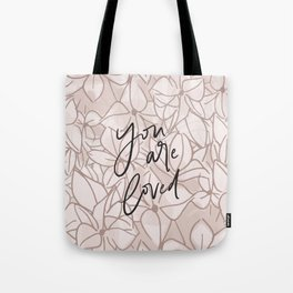 You Are Loved // Pink Floral Tote Bag