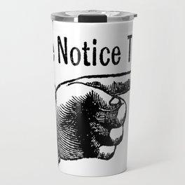 Notice! Travel Mug