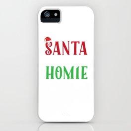 Santa Is My Homie Sweet Santa Hat Christmas iPhone Case