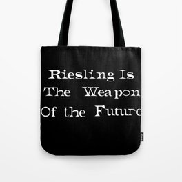 Riesling is the Weapon of The Future Tote Bag