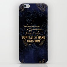 Dont let the hard days win iPhone & iPod Skin