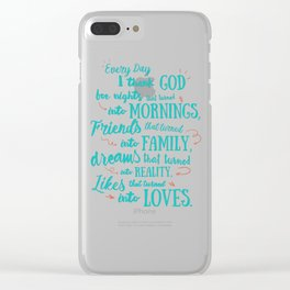 Thank God, inspirational quote for motivation, happy life, love, friends, family, dreams, home decor Clear iPhone Case