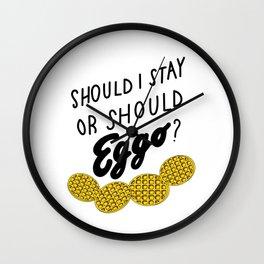Should I stay or should eggo? Wall Clock