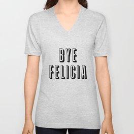 Bye Felicia Unisex V-Neck