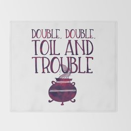 Double, Double, Toil and Trouble Throw Blanket