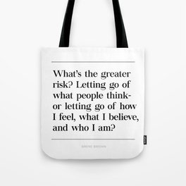 Let Go What People Think Brene Brown Quote, Daring Greatly, Man in Arena Tote Bag