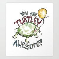 You are Turtley Awesome! Art Print