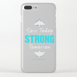 Sore Today STRONG Tomorrow 3 Clear iPhone Case