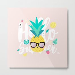 Pineapple - Hello Summer ! Metal Print
