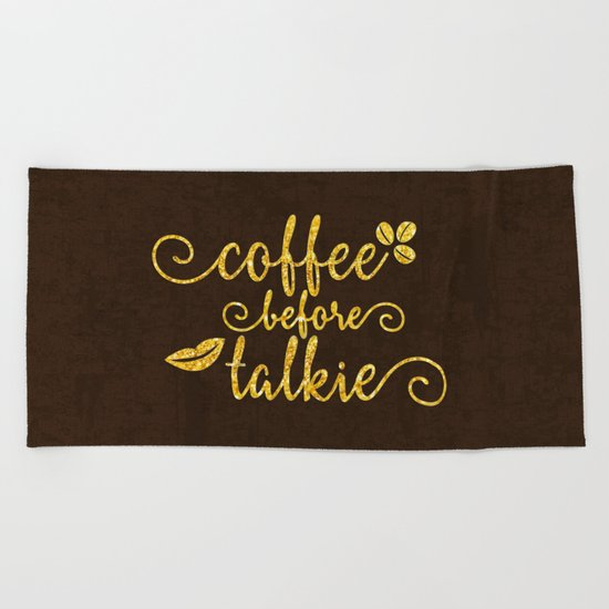 Coffee before talkie - Gold glitter typography Beach Towel