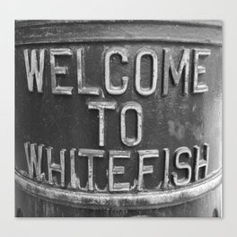 Welcome to Whitefish Canvas Print