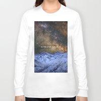 never stop exploring Long Sleeve T-shirts featuring Never stop exploring mountains, space..... by Guido Montañés