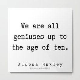 42   | Aldous Huxley Quotes  | 190714 | Metal Print