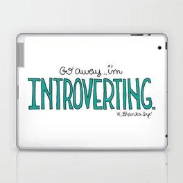 Go away...I'm Introverting. 'K, thanks bye. Laptop & iPad Skin