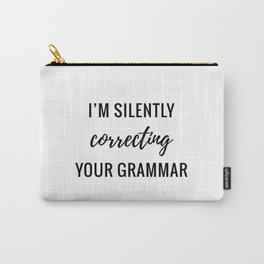 Silently Correcting Carry-All Pouch