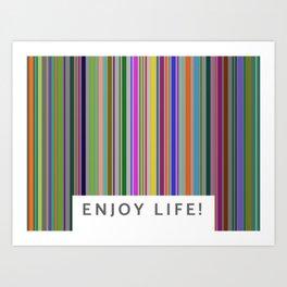 Enjoy Life! Art Print