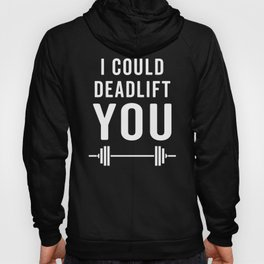 Deadlift You Gym Quote Hoody