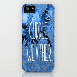 Cuddle Weather iPhone Case