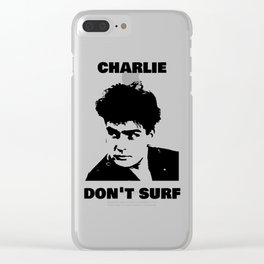 Charlie Sheen Don't Surf Clear iPhone Case