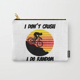 I Don't Crush I Do Random Mountain Bike Carry-All Pouch