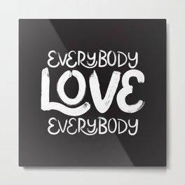 ELE: Everybody Love Everybody Metal Print