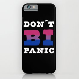 Don't BI Panic Bisexual LGBT Pride Bi Flag iPhone Case