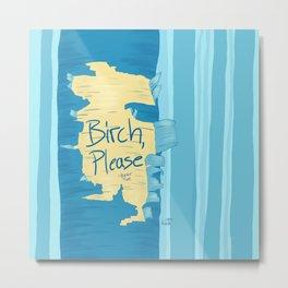 Birch, Please Metal Print