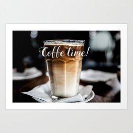 Coffe time! Art Print