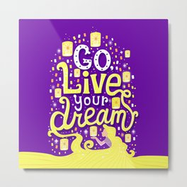 Live your dream Metal Print