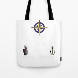 Keep Calm, I Am The Cruise Director Tote Bag