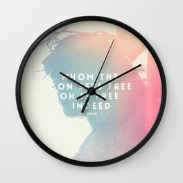 Whom The Son Sets Free, Oh Is Free Indeed Wall Clock