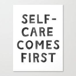 Self-Care Comes First Canvas Print