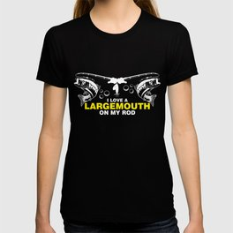 Funny T-Shirt I Love A Largemouth On My Rod Gift Apparel T-shirt
