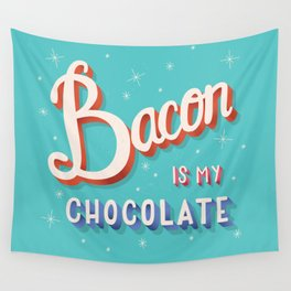 Bacon is my chocolate hand lettering typography modern poster design Wall Tapestry